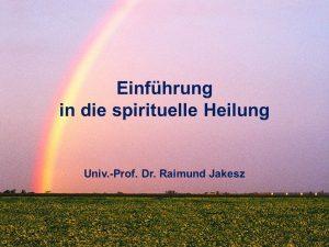 Einführung in die spirituelle Heilung